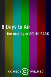 Смотреть 6 дней до эфира: Создание Южного парка онлайн в HD качестве
