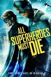 Смотреть Все супергерои должны погибнуть онлайн в HD качестве