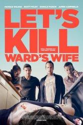 Смотреть Убьём жену Уорда онлайн в HD качестве