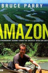 Смотреть Амазонка с Брюсом Пэрри онлайн в HD качестве 720p