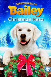 Смотреть Приключения Бэйли: Рождественский герой онлайн в HD качестве