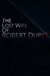 Смотреть Пропавшая жена Роберта Дерста онлайн в HD качестве
