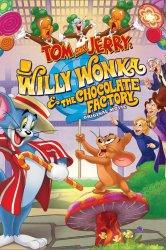 Смотреть Том и Джерри: Вилли Вонка и шоколадная фабрика онлайн в HD качестве