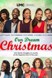 Смотреть Рождество нашей мечты онлайн в HD качестве 720p