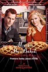 Смотреть Она испекла убийство: Загадка персикового пирога онлайн в HD качестве 720p