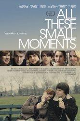 Смотреть Все эти маленькие моменты онлайн в HD качестве 720p