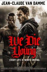 Смотреть Мы умираем молодыми онлайн в HD качестве 720p