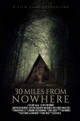 Смотреть 30 миль из ниоткуда онлайн в HD качестве 720p