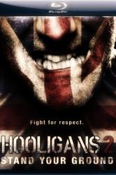 Смотреть Хулиганы 2 онлайн в HD качестве