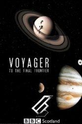 Смотреть Вояджер: Полёт за пределы Солнечной системы онлайн в HD качестве