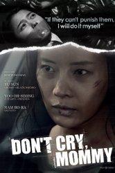 Смотреть Не плачь, мамочка онлайн в HD качестве