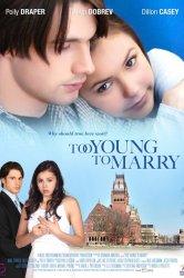 Смотреть Чересчур молоды для женитьбы онлайн в HD качестве