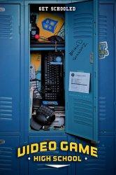Смотреть Высшая школа видеоигр онлайн в HD качестве