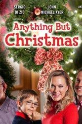 Смотреть Ничто, кроме Рождества онлайн в HD качестве