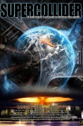Смотреть Суперколлайдер онлайн в HD качестве