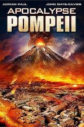 Смотреть Помпеи: Апокалипсис онлайн в HD качестве