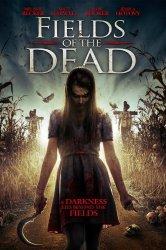 Смотреть Поля живых мертвецов онлайн в HD качестве