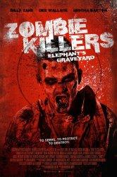 Смотреть Убийцы зомби: Кладбище слонов онлайн в HD качестве