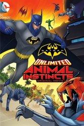 Смотреть Безграничный Бэтмен: Животные инстинкты онлайн в HD качестве