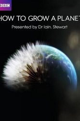 Смотреть Как вырастить планету онлайн в HD качестве
