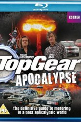 Смотреть Top Gear: Apocalypse онлайн в HD качестве 720p