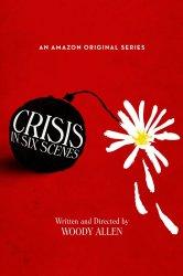 Смотреть Кризис в шести сценах онлайн в HD качестве