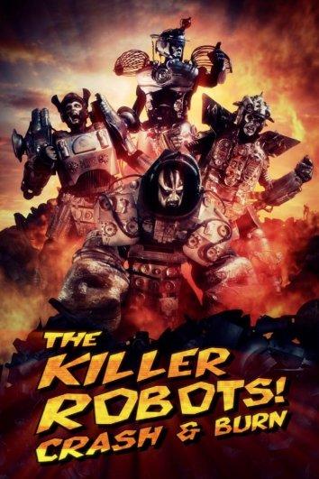Смотреть Роботы-убийцы! Разрушить и сжечь онлайн в HD качестве 720p