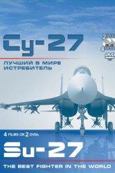 Смотреть Су-27. Лучший в мире истребитель онлайн в HD качестве 720p