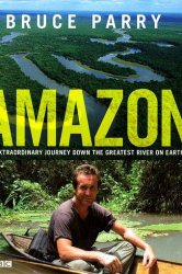 Смотреть Амазонка с Брюсом Пэрри онлайн в HD качестве