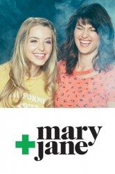 Смотреть Мэри + Джейн онлайн в HD качестве