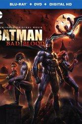 Смотреть Бэтмен: Дурная кровь онлайн в HD качестве