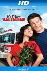 Смотреть Будь моим Валентином онлайн в HD качестве