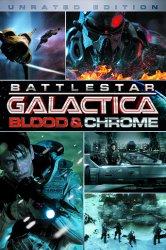 Смотреть Звездный Крейсер Галактика: Кровь и Хром онлайн в HD качестве