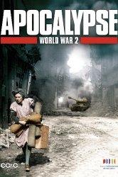 Смотреть Апокалипсис: Вторая мировая война онлайн в HD качестве