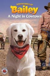 Смотреть Приключения Бэйли: Ночь в Каутауне онлайн в HD качестве