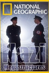 Смотреть Суперсооружения Третьего рейха онлайн в HD качестве 720p
