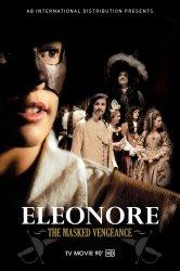 Смотреть Элеонора, таинственная мстительница онлайн в HD качестве