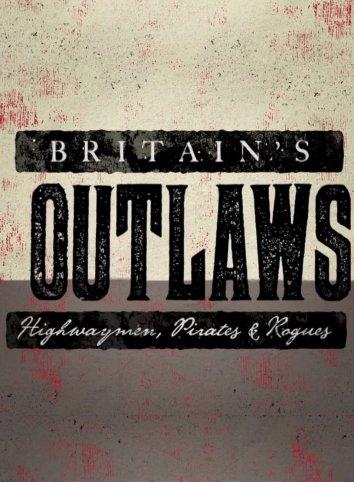 Смотреть Преступники Британии: разбойники, пираты и бандиты онлайн в HD качестве 720p
