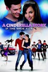 Смотреть История Золушки 4: Если туфелька подойдёт онлайн в HD качестве