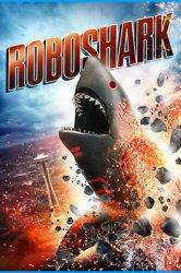 Смотреть Акула-Робот онлайн в HD качестве 720p
