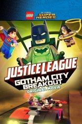 Смотреть LEGO супергерои DC: Лига справедливости – Прорыв Готэм-сити онлайн в HD качестве