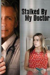 Смотреть Преследуемая своим доктором онлайн в HD качестве