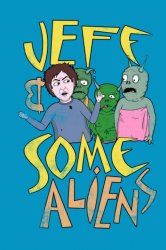 Смотреть Джефф и инопланетяне / Джефф и несколько пришельцев онлайн в HD качестве