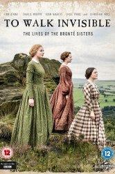 Смотреть Вошедшие незримо: Сестры Бронте онлайн в HD качестве