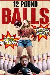 Смотреть Двенадцатифунтовые шары онлайн в HD качестве