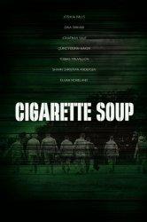 Смотреть Суп из сигарет онлайн в HD качестве