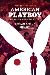 Смотреть Американский Плейбой: История Хью Хефнера онлайн в HD качестве