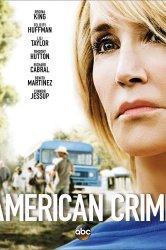 Смотреть Преступление по-американски / Американское преступление онлайн в HD качестве