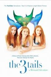 Смотреть Сказ о трёх хвостах: Приключения русалок онлайн в HD качестве