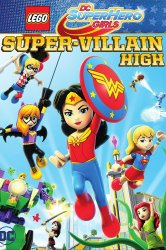 Смотреть Lego DC: Супердевочки. Школа Суперзлодеев онлайн в HD качестве